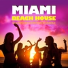 Cover of the album Miami Beach House (Chilled Grooves Finest Selection for Love, Sex, Fun and Relax)