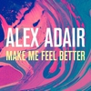 Couverture du titre - Make Me Feel Better