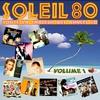 Couverture de l'album Soleil 80, vol. 1 (Toute la chaleur des Années 80)