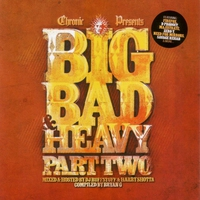 Cover of the track Chronic Presents: Big Bad & Heavy, Pt. 2 - Unmixed / Mixed by DJ Ruffstuff & Harry Shotta