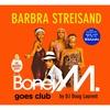 Couverture de l'album Barbra Streisand - Boney M. Goes Club