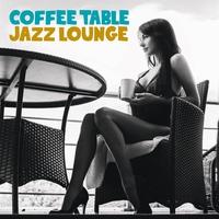 Couverture du titre Coffe Table Jazz Lounge