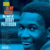 Cover of the album Soul Is My Music - The Best of Bobby Patterson (Disc 2)