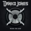 Couverture de l'album Never Too Loud (Bonus Track Version)