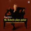 Cover of the album Mr. Roberts Plays Guitar