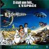 Couverture de l'album Il était une fois... L'espace (Bande originale du dessin animé)