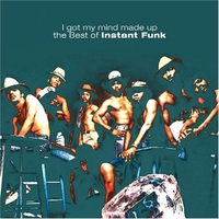 Cover of the track I Got My Mind Made Up - the Best of Instant Funk