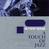 Cover of the album Step One, A Touch of Jazz