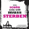 Cover of the album Wer Schön Sein Will Muss Sterben