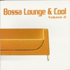 Cover of the album Bossa Lounge & Cool, Vol. 2