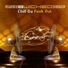 Couverture de l'album Chill Da Funk Out