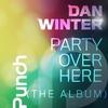 Couverture de l'album Party Over Here (The Album)