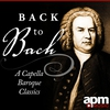 Cover of the album Back to Bach - A Cappella Baroque Masterpieces