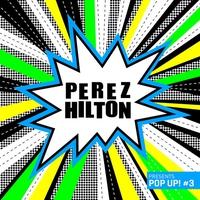 Couverture du titre Perez Hilton Presents Pop Up #3