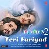 "Couverture du titre Teri Fariyad (From ""Tum Bin 2"")"