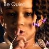 Cover of the album Be Quiet