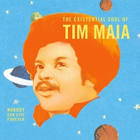 Cover of the track World Psychedelic Classics, Volume 4: The Existential Soul of Tim Maia: Nobody Can Live Forever