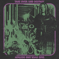 Cover of the track Take over and Destroy