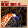 Cover of the album The Complete Havoc Single 1971-1973 (Digitally Remastered)