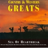 Cover of the album Country & Western Greats - Sea of Heartbreak