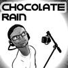 Cover of the album Chocolate Rain