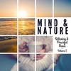Couverture de l'album Mind & Nature - Relaxing and Peaceful Music, Vol. 1