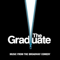 Cover of the track The Graduate: Music from the Broadway Comedy