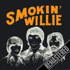 Cover of the album Smokin' Willie - Remastered