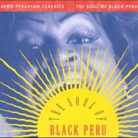 Cover of the track The Soul of Black Peru - Afro-Peruvian Classics