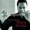 Couverture de l'album Footprints: The Life and Music of Wayne Shorter