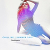 Cover of the album Chill Me: Summer 2015