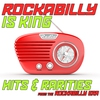 Cover of the album Rockabilly Is King Hits & Rarities From the Rockabilly Era
