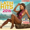 Couverture de l'album Latin Hits 2016 Summer - 60 Latin Music Hits