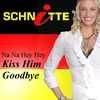 Couverture de l'album Na Na Hey Hey Kiss Him Goodbye (Fußball Version) - Single
