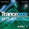 Couverture de l'album Trance 2008: The Best Tunes In the Mix: Trance Yearmix, Pt. 1