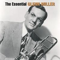 Couverture du titre The Essential Glenn Miller