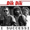 Cover of the album Dik Dik - I Successi