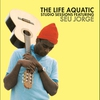Couverture de l'album The Life Aquatic - Studio Sessions featuring Seu Jorge