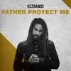 Cover of the album Father Protect Me - Single