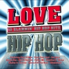 Couverture de l'album Love Hip Hop - 12 Slammin' Hip Hop Hits