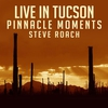 Cover of the album Live In Tucson - Pinnacle Moments (Live Version)