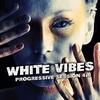 Cover of the album White Vibes (Progressive Session 4.0)