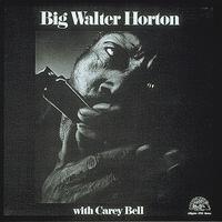 Couverture du titre Big Walter Horton With Carey Bell