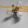 Couverture de l'album Trois Plans Sur La Comète (feat. François Raulin, Bruno Chevillon & François Corneloup)