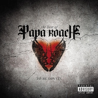 Couverture du titre To Be Loved: The Best of Papa Roach