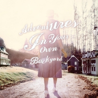 Cover of the track Adventures in Your Own Backyard