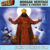 Cover of the album Morgan Heritage Family & Friends Volume . 1