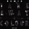 Cover of the track Take Away The Colour *