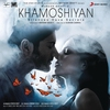 Cover of the album Khamoshiyan (Original Motion Picture Soundtrack)
