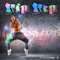 Cover of the track Hip Hop - The 80's Old School, Vol. 3